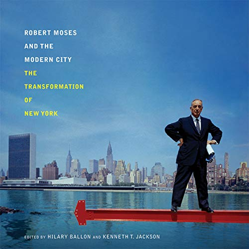 9780393732436: Robert Moses and the Modern City: The Transformation of New York