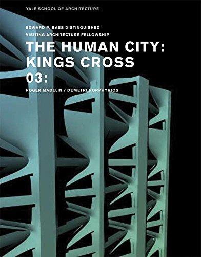 The Human City, Kings Cross Central: Roger Madelin / Demetri Porphyrios (Paperback): Nina ...