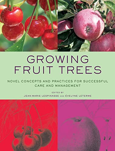Growing fruit trees : novel concepts and: Lespinasse, Jean-Marie; Leterme,