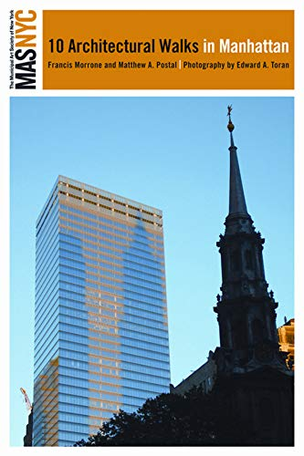 The Municipal Art Society of New York: Ten Architectural Walks in Manhattan: Francis Morrone; ...