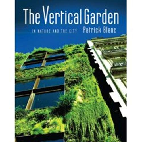 Vertical Garden: From Nature to the City: Blanc, Patrick