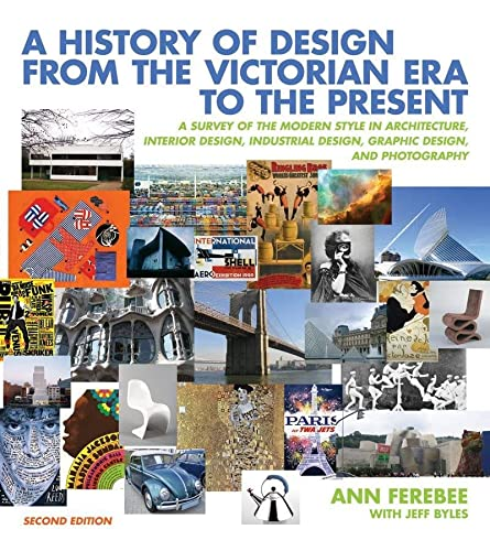 A History of Design from the Victorian: Ferebee, Ann; Byles,