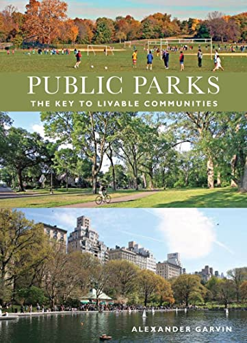 9780393732795: Public Parks: The Key to Livable Communites