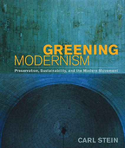 9780393732832: Greening Modernism: Preservation, Sustainability, and the Modern Movement