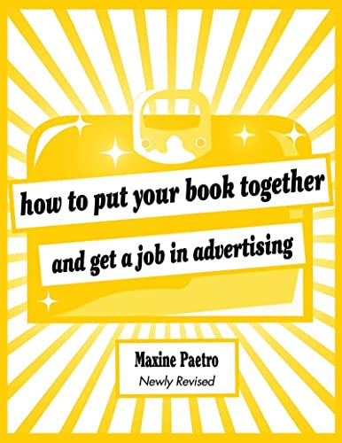 9780393732856: How to Put Your Book Together and Get a Job in Advertising (Newly Revised Edition)