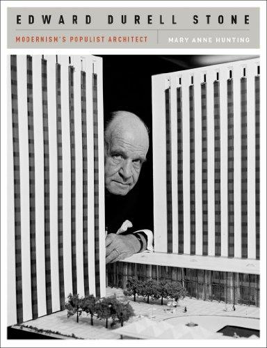 Edward Durell Stone: Modernism's Populist Architect: Hunting, Mary Anne