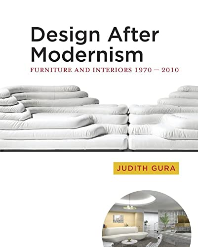 9780393733044: Design After Modernism: Furniture and Interiors 1970-2010