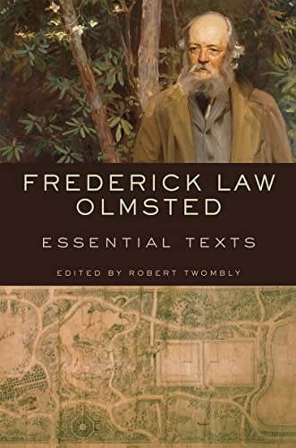 9780393733105: Frederick Law Olmsted: Essential Texts