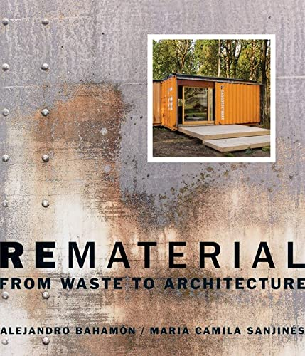 9780393733143: Rematerial: From Waste to Architecture
