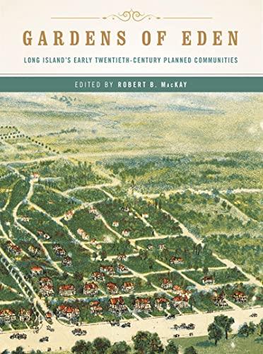 9780393733211: Gardens of Eden: Long Island's Early Twentieth-Century Planned Communities