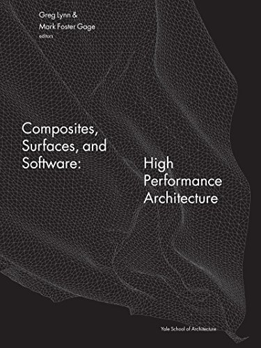9780393733334: Composites surfaces and software: high performance architecture (Yale School of Architecture Books)