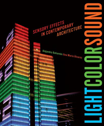 9780393733372: Light Color Sound: Sensory Effects in Contemporary Architecture