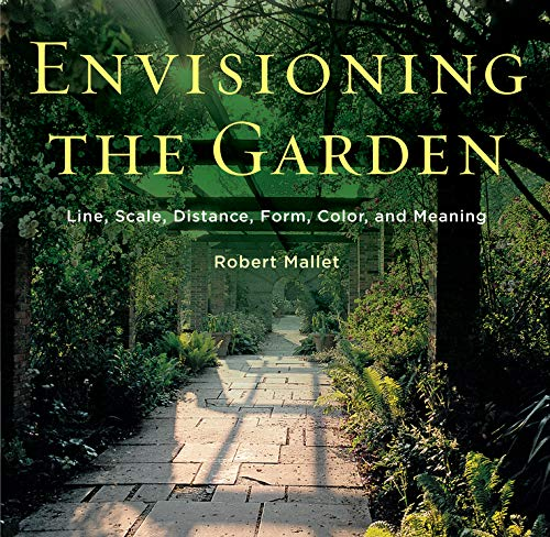 9780393733426: Envisioning the Garden: Line, Scale, Distance, Form, Color, and Meaning