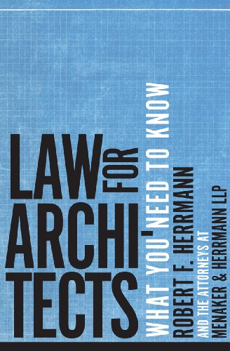 Law for Architects: What You Need to Know: Robert F. Herrmann