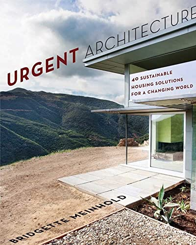9780393733587: Urgent Architecture: 40 Sustainable Housing Solutions for a Changing World