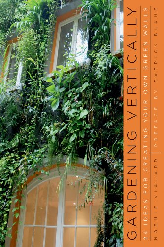 9780393733709: Gardening Vertically: 24 Ideas for Creating Your Own Green Walls