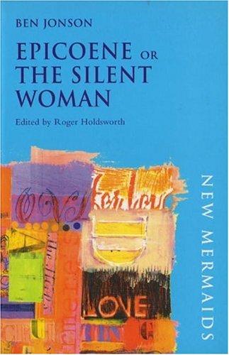 Epicoene or the Silent Woman (New Mermaid: Jonson, Ben