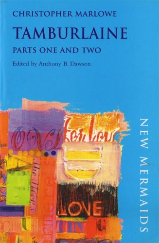 Tamburlaine, Parts One and Two.: Christopher Marlowe.
