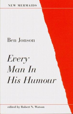 Every Man in His Humour: Jonson, Ben