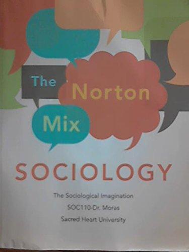 9780393906806: The Norton Mix: Sociology( Soc110- Dr. Moras)