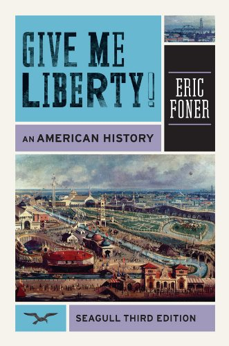 9780393911893: Give Me Liberty!: An American History, Seagull 3rd Edition