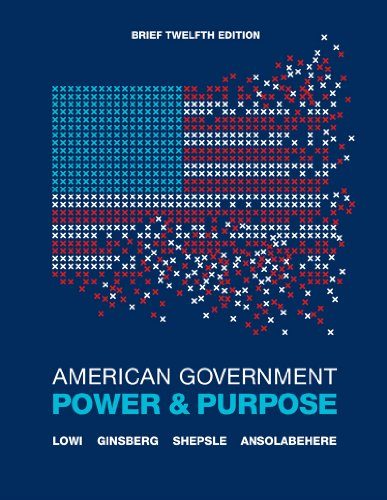 9780393912081: American Government: Power and Purpose (Brief Twelfth Edition)