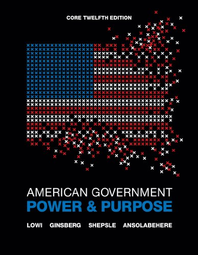 9780393912098: American Government: Power and Purpose (Core Twelfth Edition (without policy chapters))
