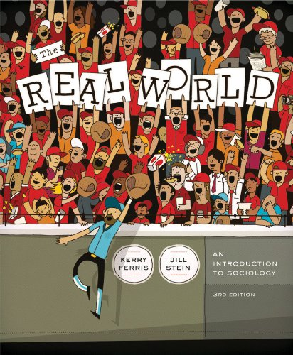 The Real World: An Introduction to Sociology,: Kerry Ferris, Jill