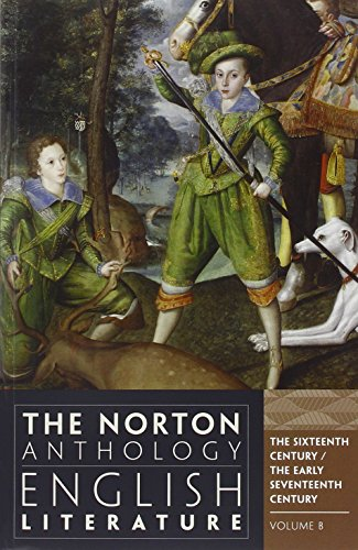 9780393912500: The Norton Anthology of English Literature: The Sixteenth Century and The Early Seventeenth Century: B