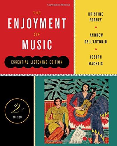 9780393912555: The Enjoyment of Music: Essential Listening Edition
