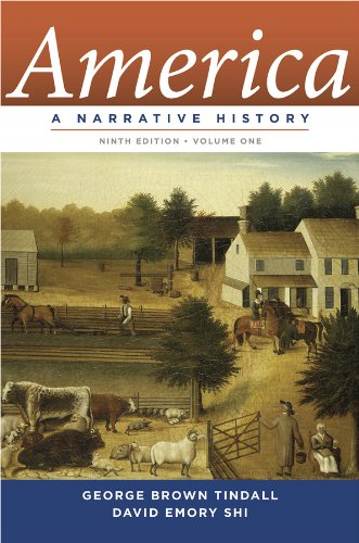 America: A Narrative History (Ninth Edition) (Vol.: Tindall, George Brown;