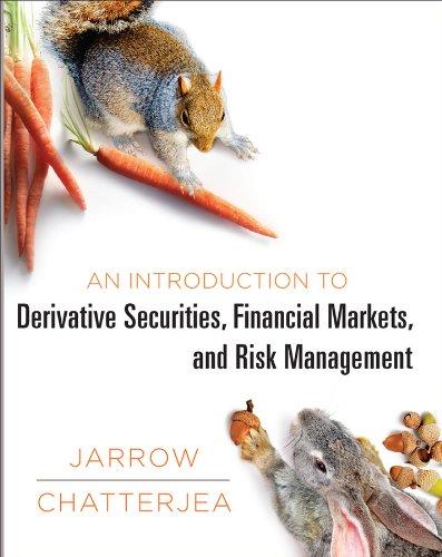 An Introduction to Derivative Securities, Financial Markets,: Robert A. Jarrow,