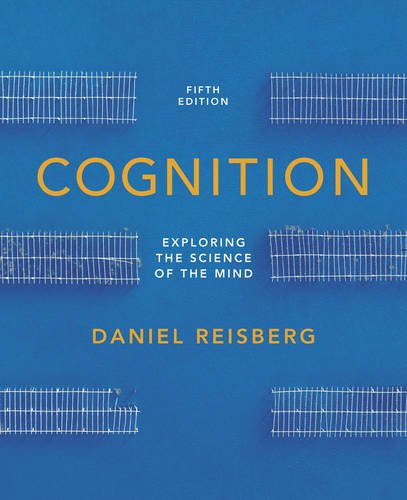 9780393913125: Cognition: Exploring the Science of the Mind (Fifth Edition (with ZAPS and Cognition Workbook))