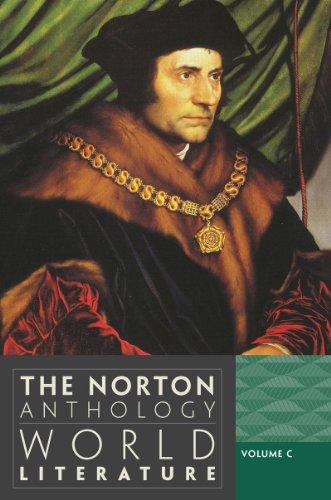 The Norton Anthology of World Literature, Volume C: Martin Puchner, Suzanne Conklin Akbari, Vinay ...