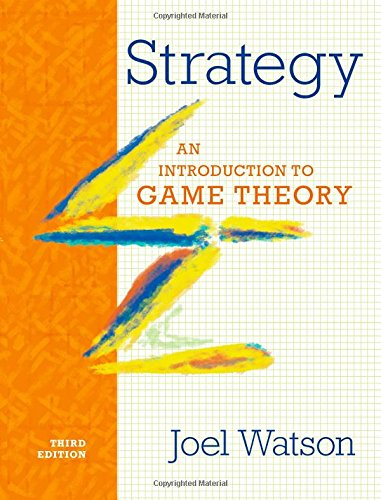 Strategy An Introduction to Game Theory: Watson, Joel
