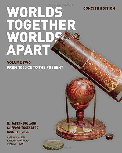 Worlds Together, Worlds Apart: A History of: Tignor, Robert, Rosenberg,