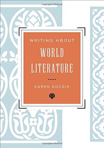 Writing About World Literature: A Guide for: Gocsik, Karen; Kirschen,