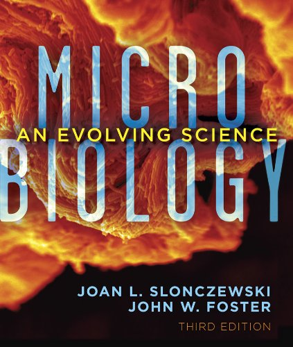 Microbiology: An Evolving Science (Third Edition): Slonczewski, Joan L.;