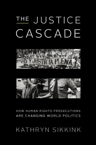 9780393919363: The Justice Cascade: How Human Rights Prosecutions Are Changing World Politics