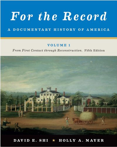 9780393919400: For the Record, Volume 1: A Documentary History of America: From First Contact Through Reconstruction
