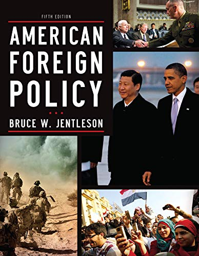 American Foreign Policy: The Dynamics of Choice: Jentleson, Bruce W.