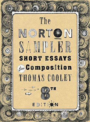 The Norton Sampler: Short Essays for Composition: Cooley, Thomas