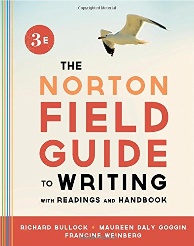 The Norton Field Guide to Writing, with: Bullock, Richard, Goggin,