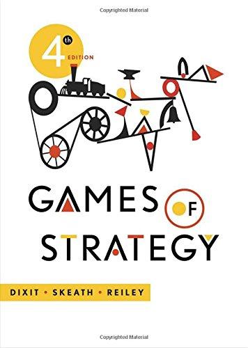 Games of Strategy: Dixit, Avinash K.; Skeath, Susan; Reiley, David H.