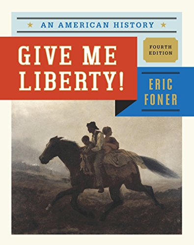 9780393920260: Give Me Liberty!: An American History (Fourth Edition) (Vol. One-Volume)
