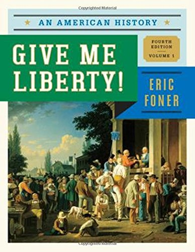 9780393920277: Give Me Liberty!: An American History (Fourth Edition) (Vol. 1)
