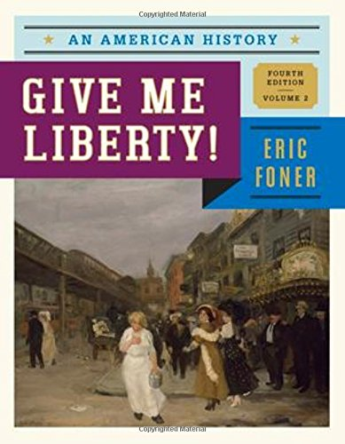 9780393920284: Give Me Liberty!: An American History (Fourth Edition) (Vol. 2)