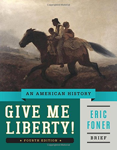 9780393920321: Give Me Liberty! An American History