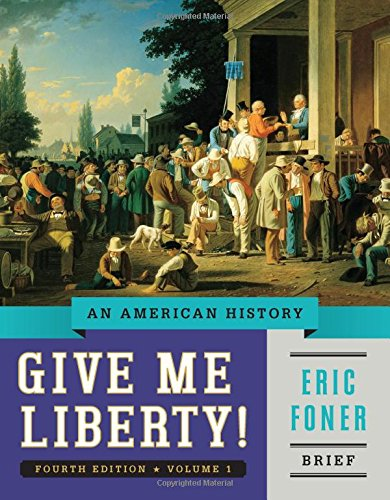 9780393920338: Give Me Liberty!: An American History (Brief Fourth Edition) (Vol. 1)