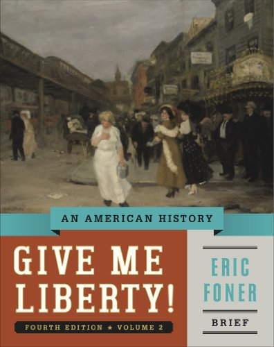 9780393920345: Give Me Liberty!: An American History (Brief Fourth Edition) (Vol. 2)